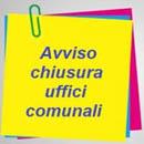 Chiusura uffici comunali Lunedì 30 Agosto 2021